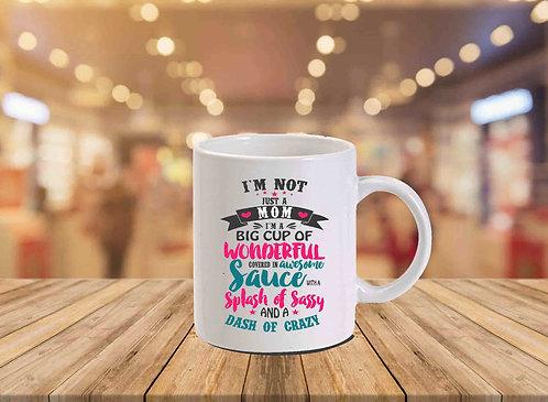 I'm Not Just A Mom Mug- Mom Coffee Mug