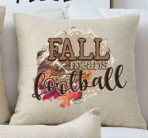Fall Means Football Pillow 18x18