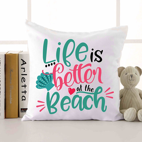 Life Is Better At The Beach Throw Pillow 18x18