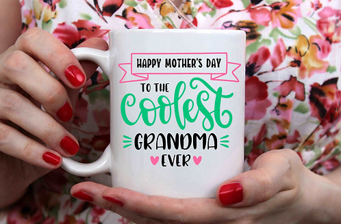Happy Mother's Day to the Coolest Grandma Ever Coffee Mug- 15oz Mug