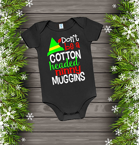 Don't Be A Cotton Headed Ninny Muggins Baby Bodysuit- Short Sleeve-Black-12M