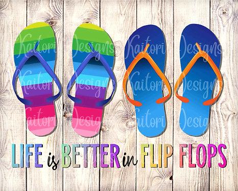 Life Is Better In Flip Flops Sublimation Design