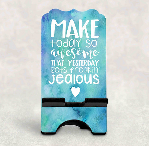 Make Today So Awesome Phone Stand- Book Stand