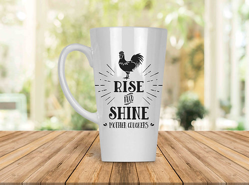 Rise & Shine Mother Cluckers 17oz Latte Mug