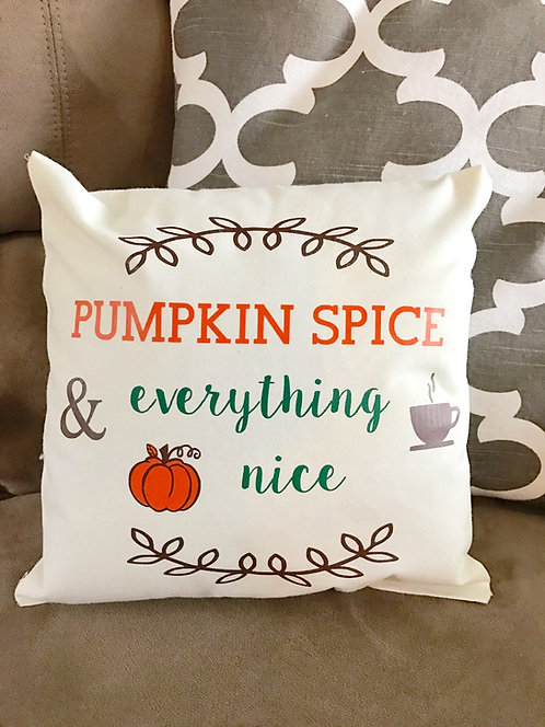 Pumpkin Spice & Everything Nice Pillow Cover