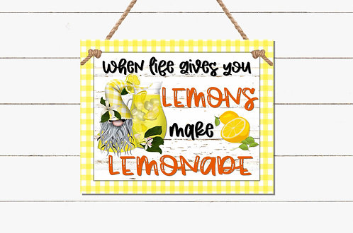 When Life Gives You Lemons Gnome Sign Sublimation Design -8x8