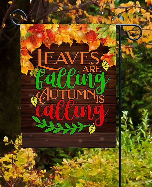 Leaves Are Falling Autumn Is Calling Garden Flag