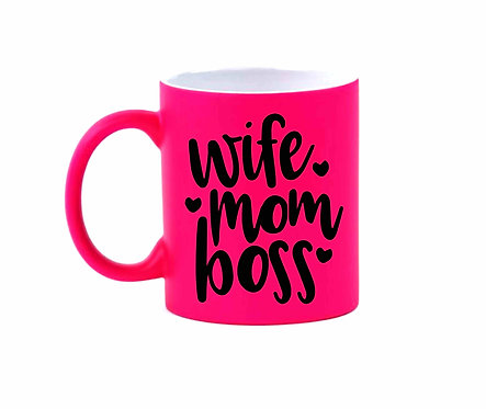 Wife Mom Boss Hot Pink Mug- 11oz Coffee Mug