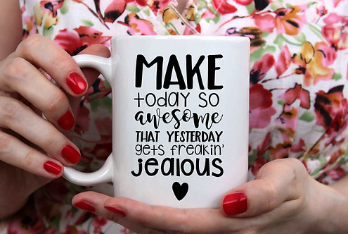 Make Today So Awesome Coffee Mug- 15oz