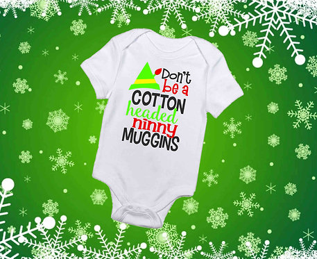 Don't Be A Cotton Headed Ninny Muggins Baby Bodysuit- 6-9 Months-Short Sleeve-W