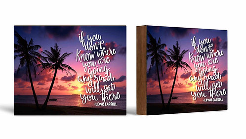 If You Don't Know Where You're Going Box Sign-5x7 Shelf Decor