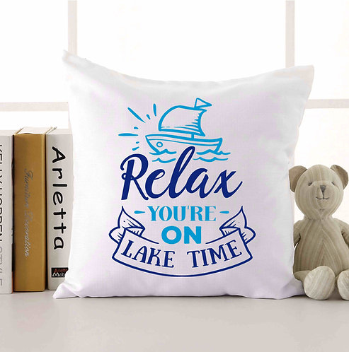 Relax You're On Lake Time Throw Pillow 18x18