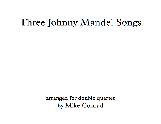Three Johnny Mandel Songs (double quartet)