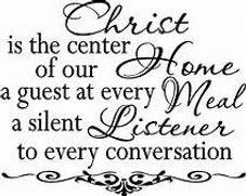 Christ is the center of our  Home....jpg