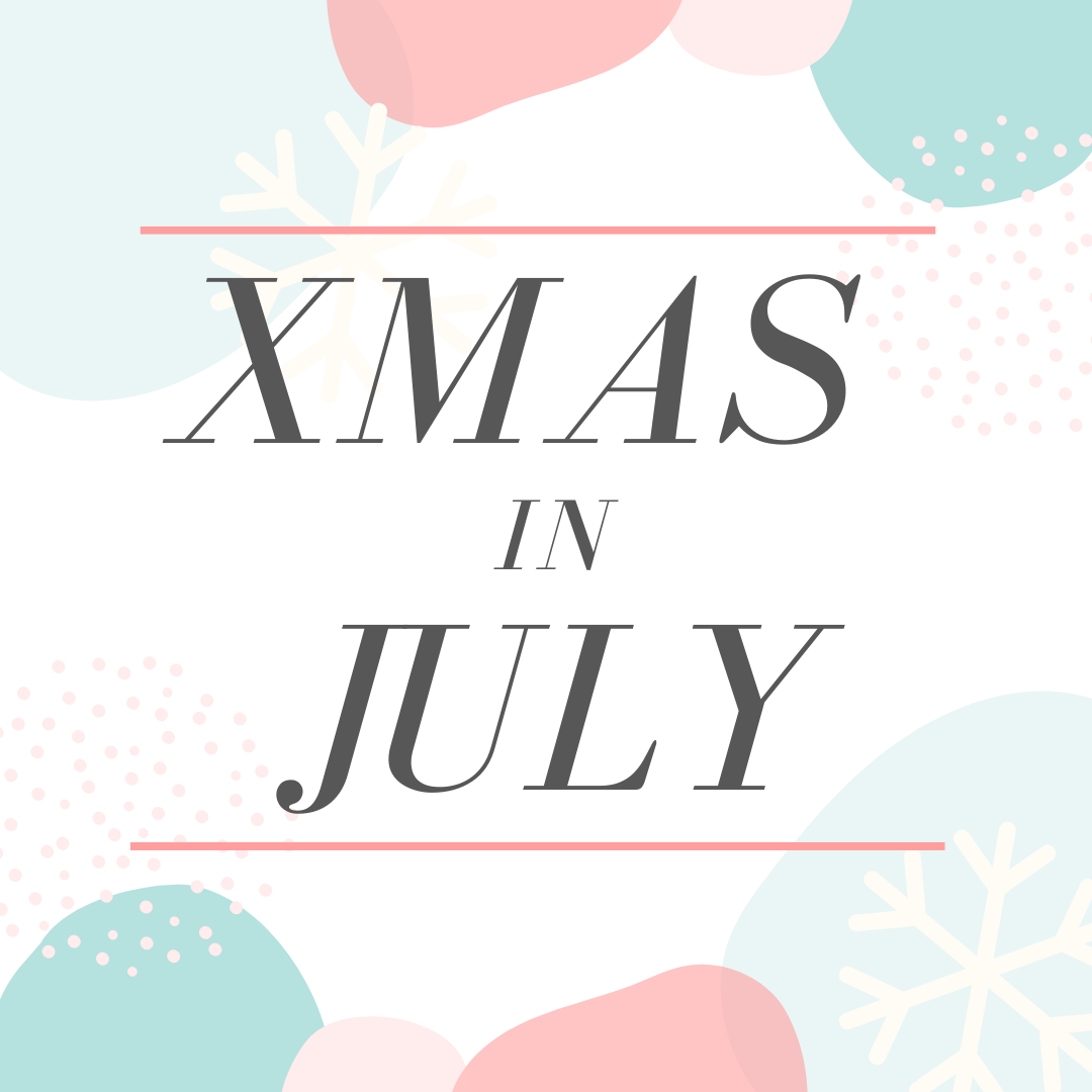 XMAS IN JULY