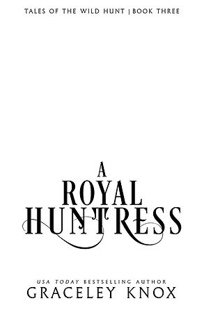 A Royal Huntress Temp Cover.jpg