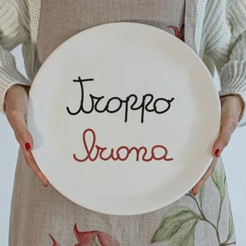Piatto pizza TROPPO BUONA