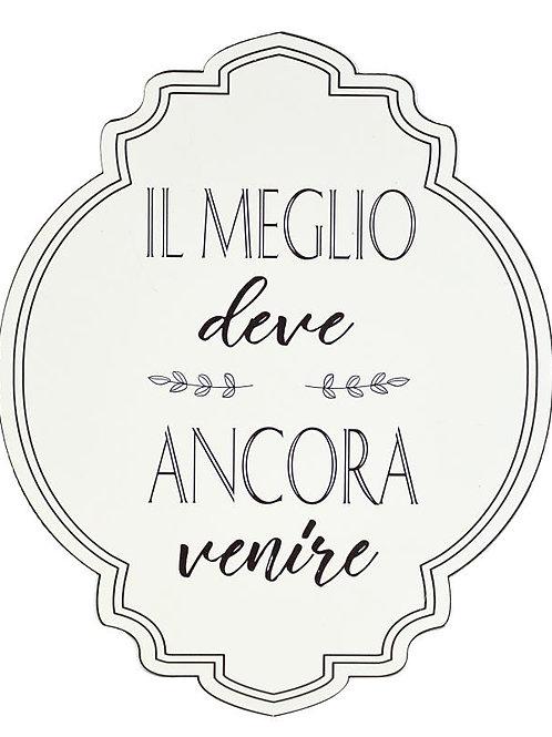Targa IL MEGLIO DEVE ANCORA VENIRE