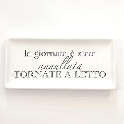 """Vassoio rettangolare """"LA GIORNATA E' STATA ANNULATA.."""""""