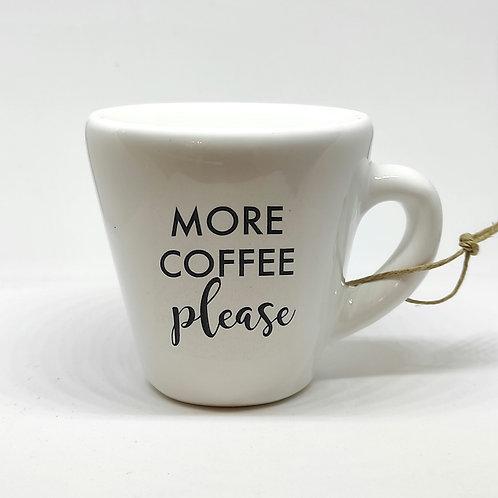 """Tazzina caffè """"MORE COFFEE, PLEASE"""""""
