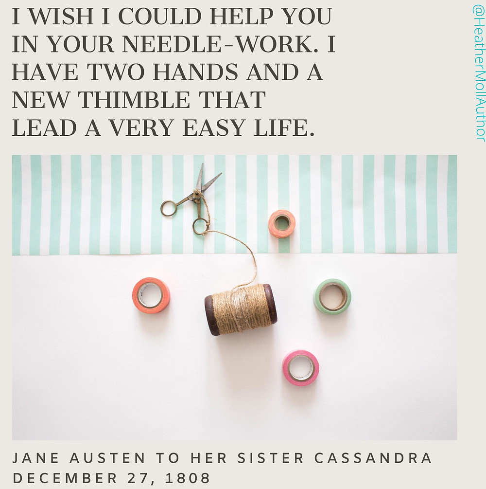 "sewing scissors, and spools of thread with Jane Austen letter from December 27 1808: ""I wish I could help you in your needle-work. I have two hands and a new thimble that lead a very easy life"""