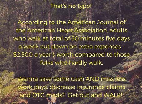 Take A Walk, Save Some Green....