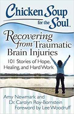 Chicken Soup for the Soul: Recovering from Traumatic Brain Injuries: 101 Stories of Hope, Healing, and Hard Work