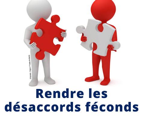 RENDRE LES DÉSACCORDS FÉCONDS