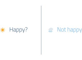 Happy? | Not happy?