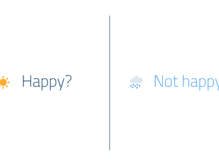 Happy? | Not happy?
