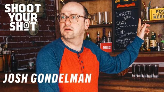 Shoot Your Shot - Josh Gondelman Takes Shots