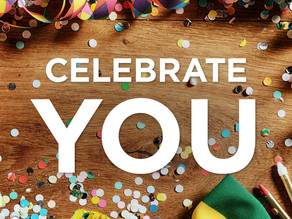 Celebrate Life & Others But Celebrate YOU Too!