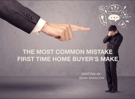 The Most Common Mistake First Time Home Buyer's Make