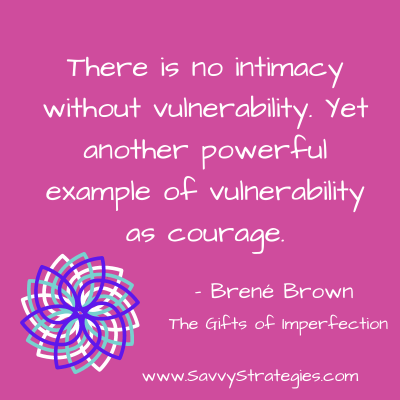 The Courage of Vulnerability - Brene Brown