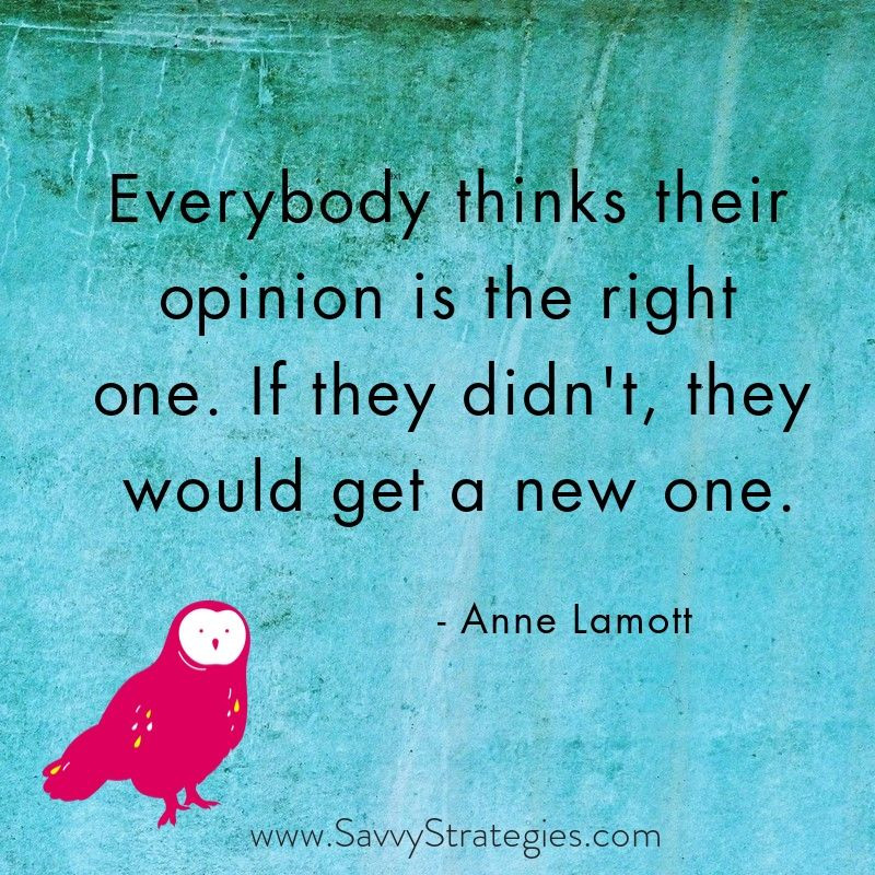 Anne Lamott No One Thinks They Have The Wrong Opinion