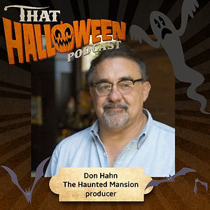 Don Hahn - The Haunted Mansion, Frankenweenie, The Lion King, Beauty and the Beast