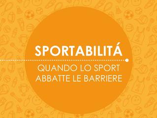 SPORTABILITÀ, QUANDO LO SPORT ABBATTE LE BARRIERE