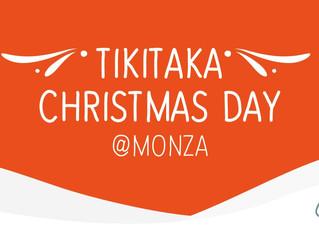 TIKITAKA CHRISTMAS DAY @ MONZA