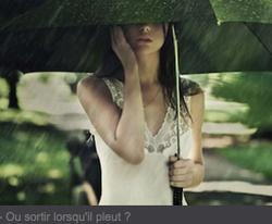 Ou sortir lorsqu'il pleut ?