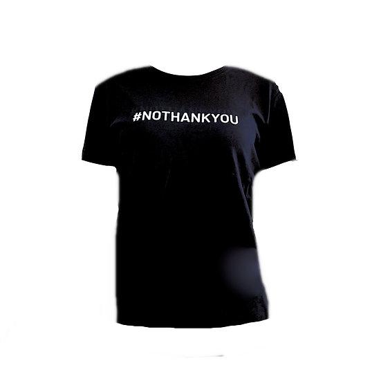 #NOTHANKYOU t-shirt