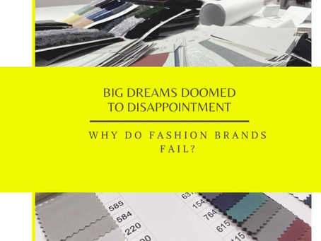 Big dreams doomed to disappointment: why do fashion brands fail?