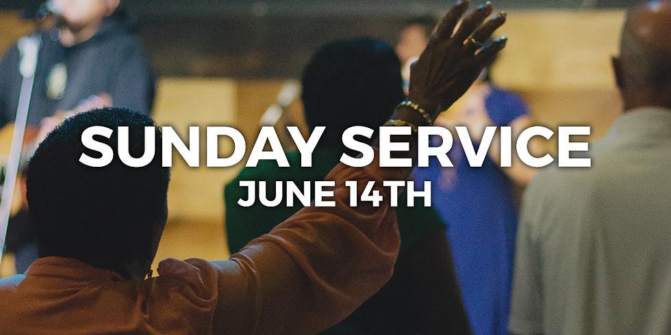 Sunday Service (June 14th)
