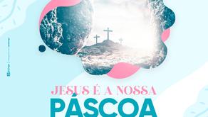 Jesus é a nossa Páscoa!