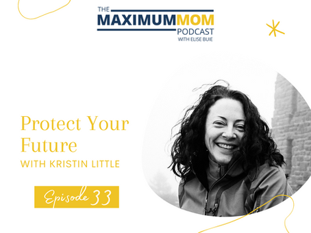 Maximum Mom Podcast with Elise Buie 8/11/2021