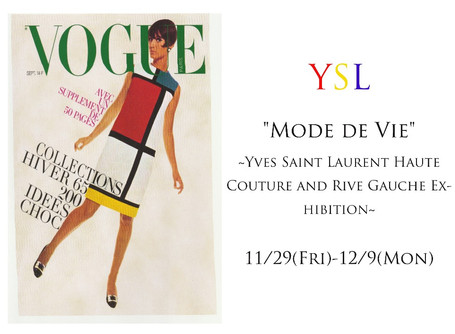 """Mode de Vie""~Yves Saint Laurent Haute Couture and Rive Gauche Exhibition~"