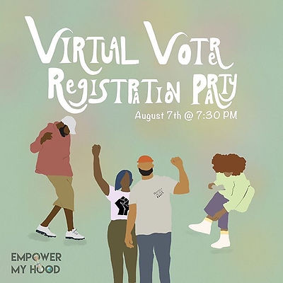 Virtual Voter Registration Party Flyer Empower My Hood