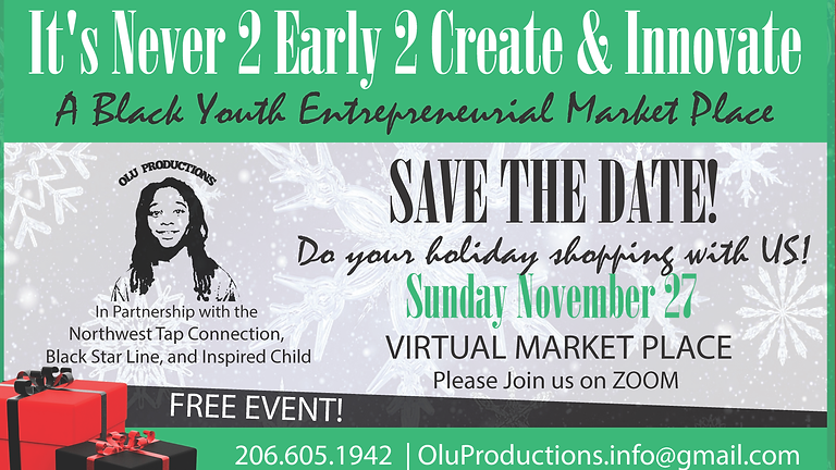 It's Never 2 Early 2 Create & Innovate: A Black Youth Entrepreneurial Virtual Market Place.