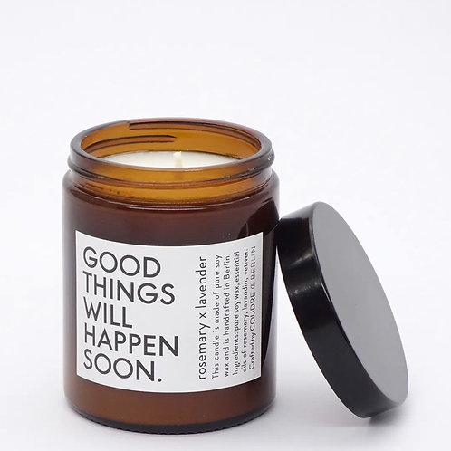 """BOUGIE PARFUMEE """"GOOD THINGS WILL HAPPEN SOON"""""""