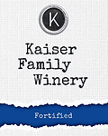 Kaiser Family Winery 2011 Fortified
