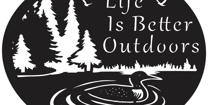 Life Is Better Outdoors
